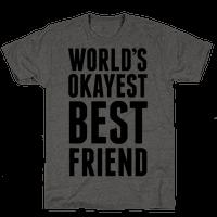 World's Okayest Best Friend Tee