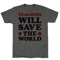 Teachers Will Save The World