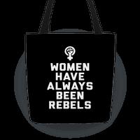 Women Have Always Been Rebels