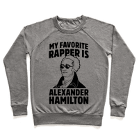 My Favorite Rapper is Alexander Hamilton Pullover